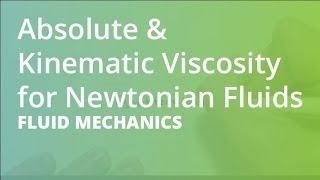 Absolute & Kinematic Viscosity For Newtonian Fluids | Fluid Mechanics