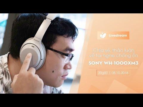 Đánh giá tai nghe chống ồn Sony WH-1000XM3
