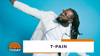 T-Pain On 'School Of Business,' Family And Staying Busy | TODAY