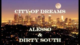 Alesso & Dirty South - City Of Dreams Fl studio remake flp