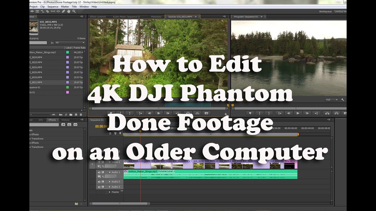 How To Edit 4k Footage For Dji Phantom On An Olderputer