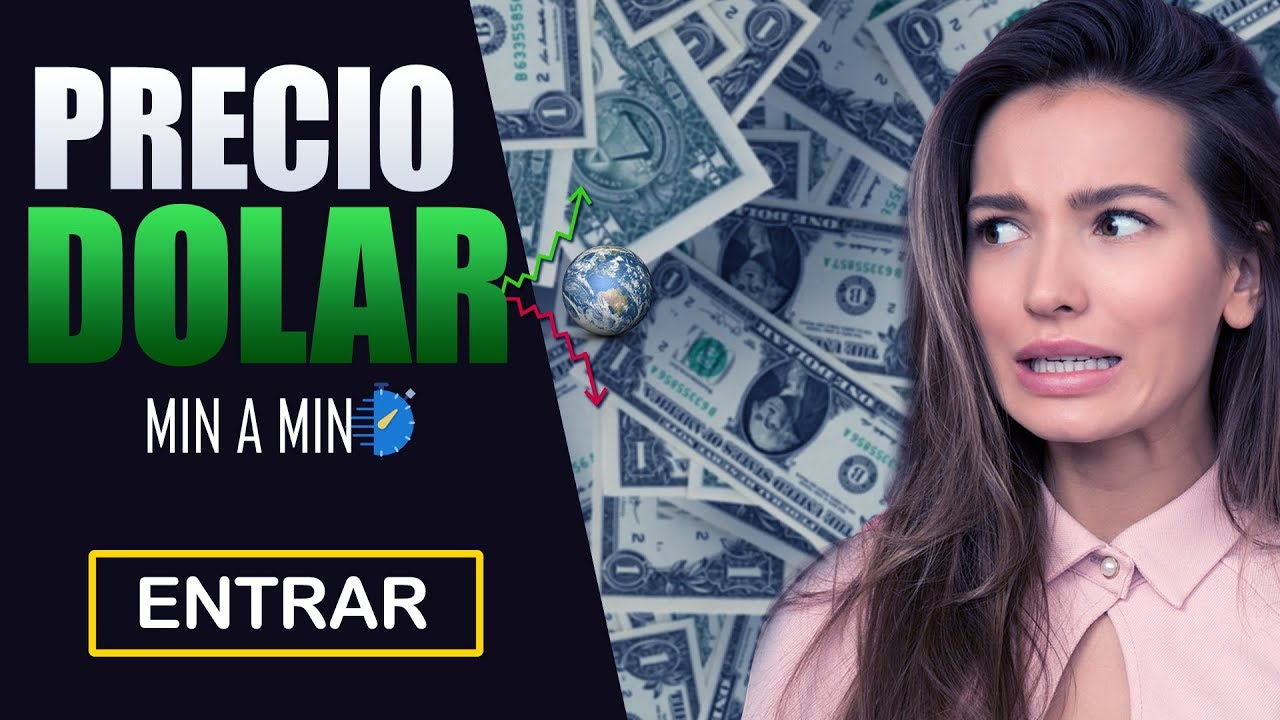 Precio Del Dolar Hoy 28 De Febrero 2019 Actualizado Minuto A