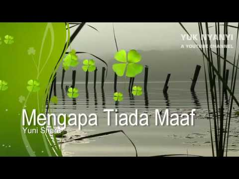 Yuni Shara - Mengapa Tiada Maaf (with Lyrics) Full HD