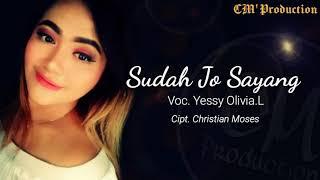 Download Lagu Manado Terbaru 2020 - Sudah Jo Sayang - Yessy Olivia Lopulalan