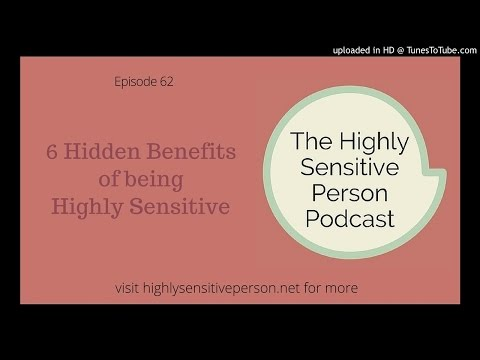 6 Hidden Benefits of Being a Highly Sensitive Person