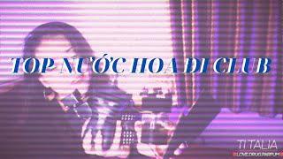 TOP 05 CHAI NƯỚC HOA ĐI CLUB NĂM 2020 CHO NAM - REVIEW NƯỚC HOA NAM