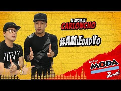 #AMiEdadYo 'El Show de Carloncho' 22/01/2018 - Radio Moda