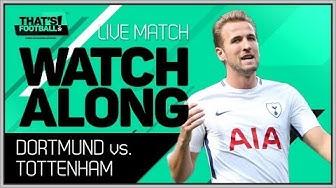 Borussia Dortmund vs Tottenham Hotspur LIVE Stream Watchalong