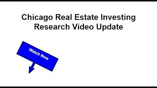 Chicago Real Estate Investing Research Video Update