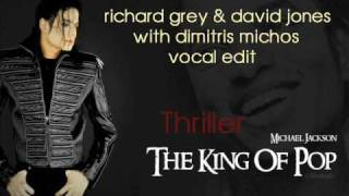 michael jackson-thriller(richard grey & david jones with dimitri michos vocal edit)