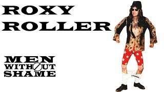 Roxy Roller - Sweeney Todd - Nick Gilder - Men Without Shame