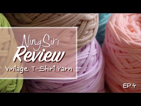 ไหม ผ้ายืด Vintage T-Shirt Yarn ถักอะไรดี | NingSiri Review Ep.04