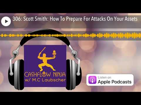 306: Scott Smith: How To Prepare For Attacks On Your Assets