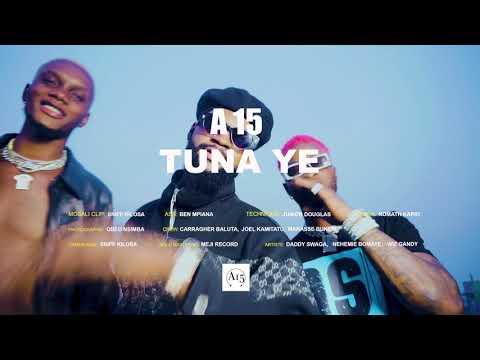 Download A15 - Tuna Ye (Officiel Clip) #SPS