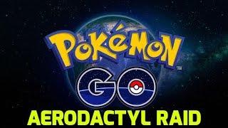 Pokémon GO - Aerodactyl Raid