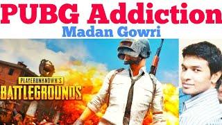 PUBG Addiction | Tamil | Madan Gowri | MG