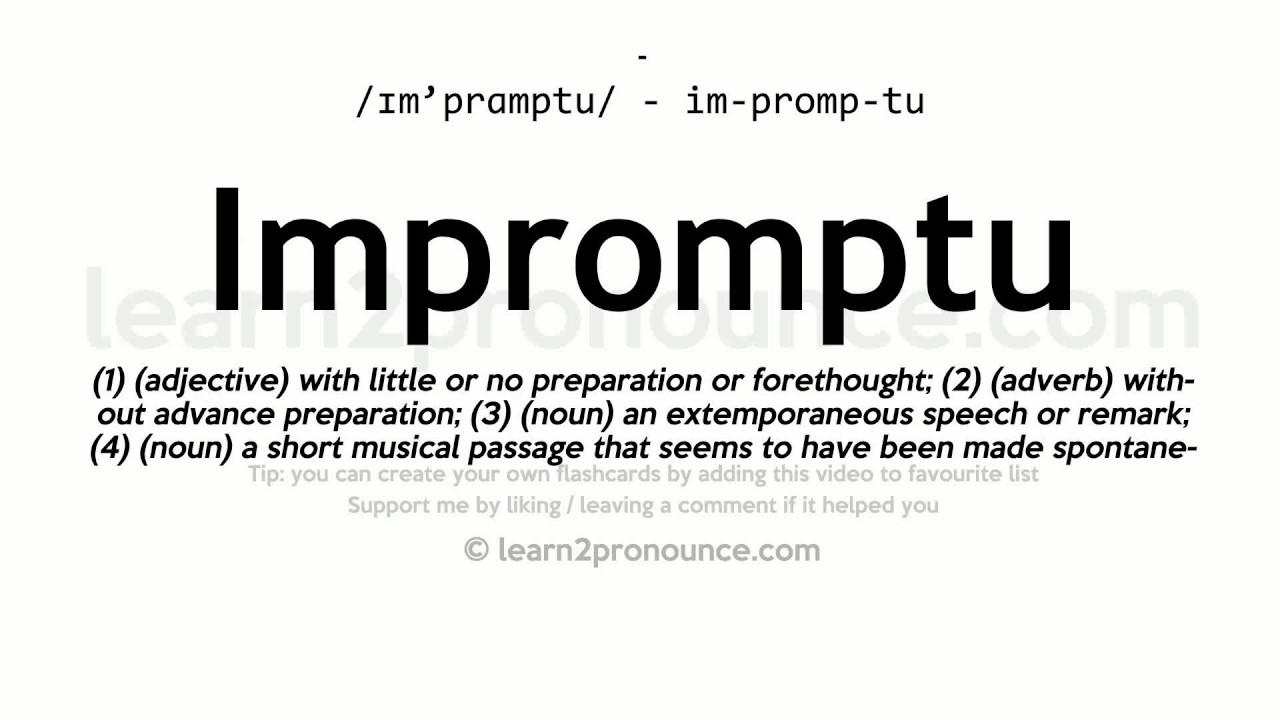 Impromptu Pronunciation And Definition