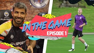 IN THE GAME, EP1 | SERGIO AGUERO, KEVIN DE BRUYNE | FIFA 20 AVAILABLE NOW
