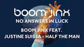 Boom Jinx feat. Justine Suissa  - Half The Man