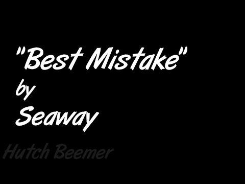 Seaway - Best Mistake Lyrics