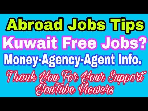 Abroad Jobs Tips, Details About Kuwait and Dubai Free Jobs, Money Of Agent And Agency For Vacancy