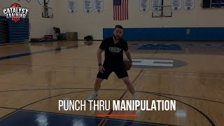Control Your Dribble! Punch Thru Dribble Manipulation