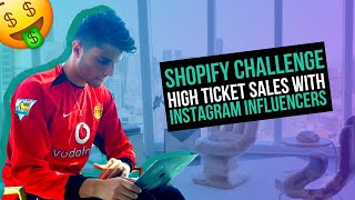 (Day 4) SHOPIFY CHALLENGE: MAKING OUR FIRST $180 HIGH TICKET SALE WITH INSTAGRAM INFLUENCERS LIVE