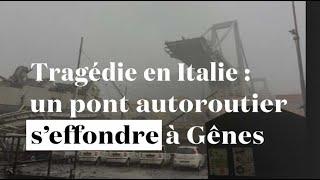 Tragédie en Italie : un pont autoroutier s'effondre à Gênes