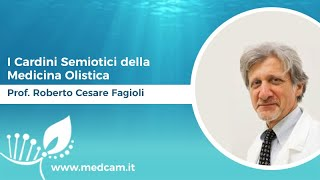 I Cardini Semiotici della Medicina Olistica - Prof. Roberto Cesare Fagioli