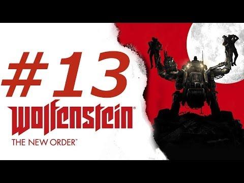 Wolfenstein The New Order Gameplay Walkthrough Part 13 (XBOX ONE)