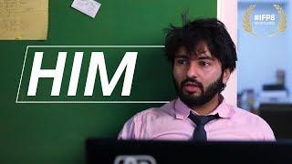 Short Film - Him | Best Short Film | Top 50 Short Films 2018 | IFP8