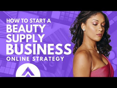 How to Start a Beauty Supply Business Online 2021 [Complete Guide]   #BeautySupply