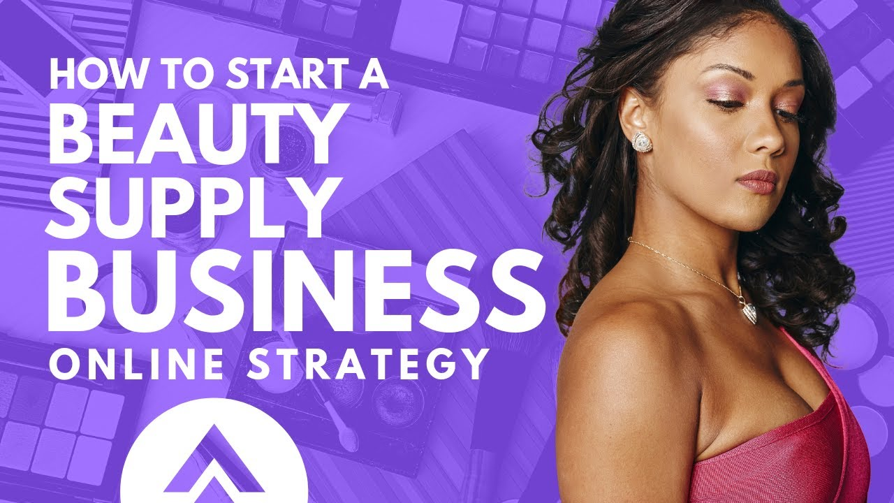 How to Start an Online Beauty Supply Business
