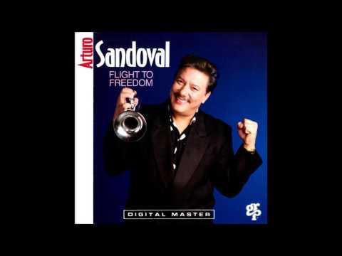 Arturo Sadoval - Flight To Freedom (Full Album)