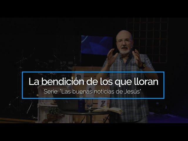 #3. La bendición de los que lloran | Pr. Benigno Sañudo