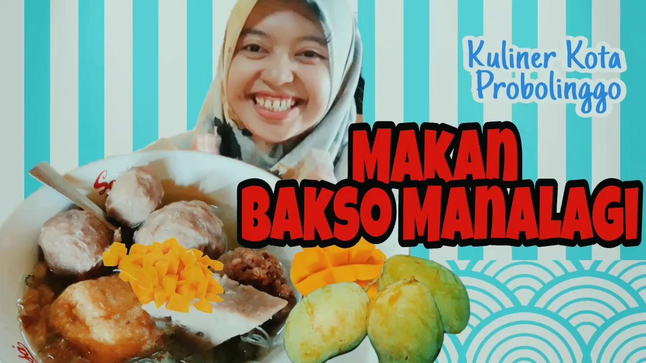 Kuliner Kota Probolinggo Makan Bakso Manalagi Vlognyamaulid Youtube