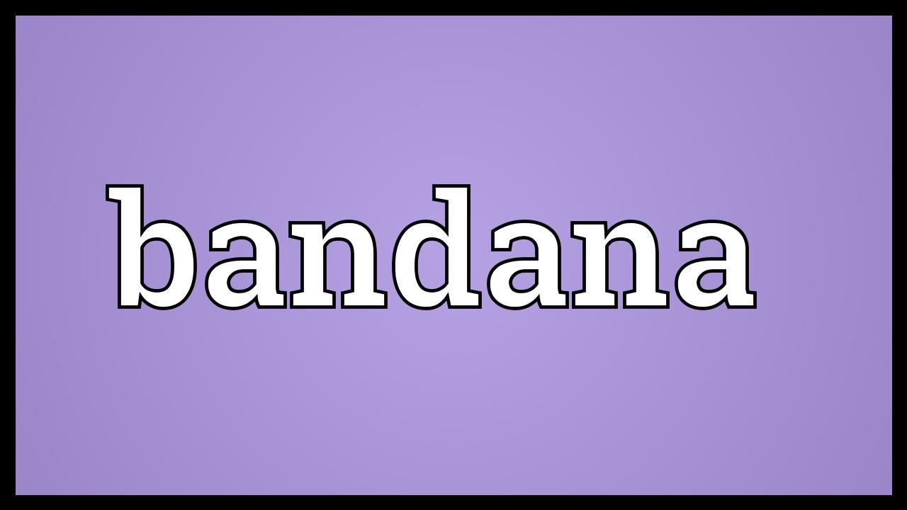 Bandana Meaning Youtube