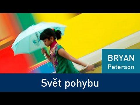 Bryan Peterson - Svět pohybu