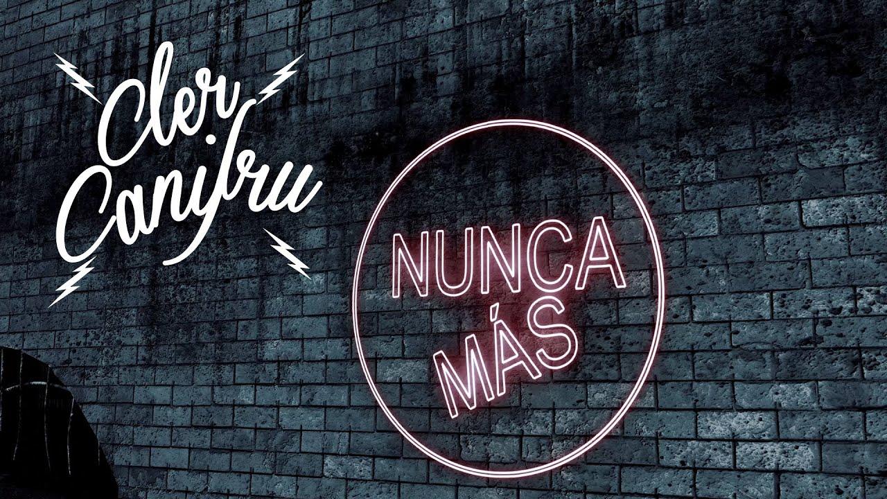 Cler Canifrú - Nunca más (Official Music Video)