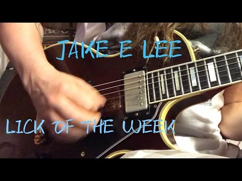 LICK OF THE WEEK!!! JAKE E LEE!!!