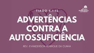 Estudo Bíblico 10/06/2020 - Advertências contra a autossuficiência