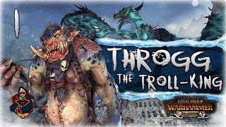 [1] Throgg the Troll King! - Total War: Warhammer Norsca (Throgg Campaign)