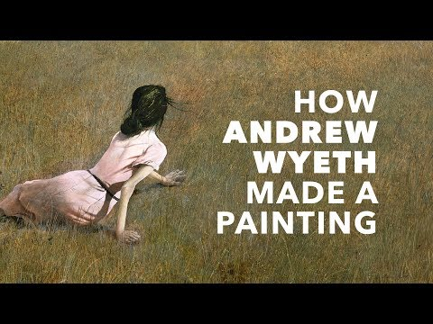 How Andrew Wyeth Made a Painting: A Journey Into His Best-Known Work Christina's World