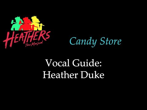 Heathers - Candy Store - Vocal Guide: Heather Duke
