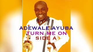 Adewale Ayuba   Turn Me On Side A