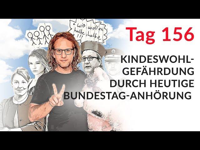 Kindeswohlgefährdung durch heutige Bundestag-Anhörung (Wechselmodell Tag 156)