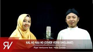 Kal Ho Naa Ho (Cover Versi Sholawat) Rijal Vertizone Feat. Nida Zahwa