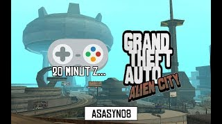 #29 20 minut z...Grand Theft Auto: Anderius (Alien City) [Gameplay PL]