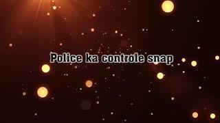 Police ka controle snap