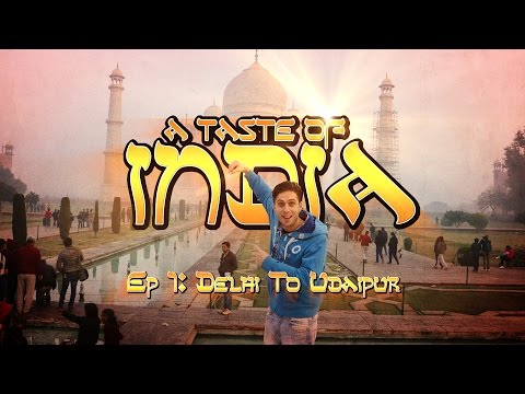 A Taste Of India: Ep1 - Backpacking from Delhi to Udaipur